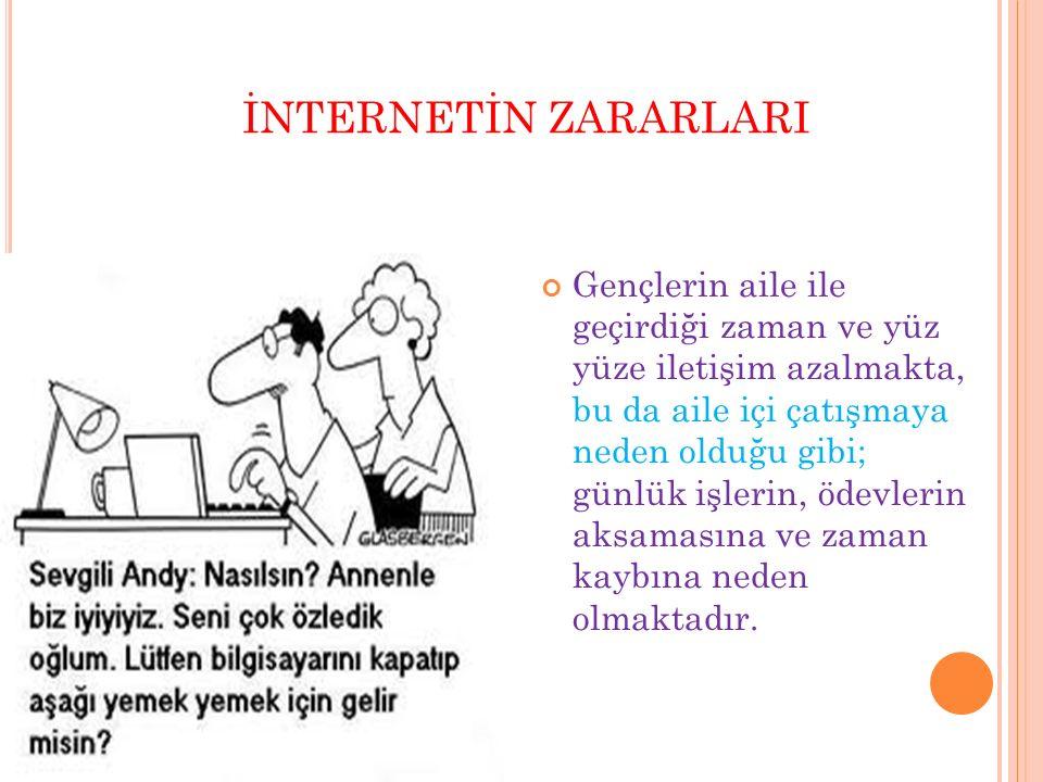 İNTERNETİN ZARARLARI