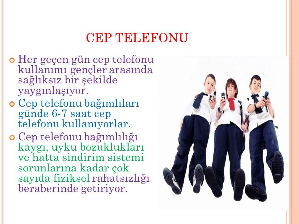 CEP TELEFONU Her geçen gün cep telefonu kullanımı gençler arasında sağlıksız bir şekilde yaygınlaşıyor.