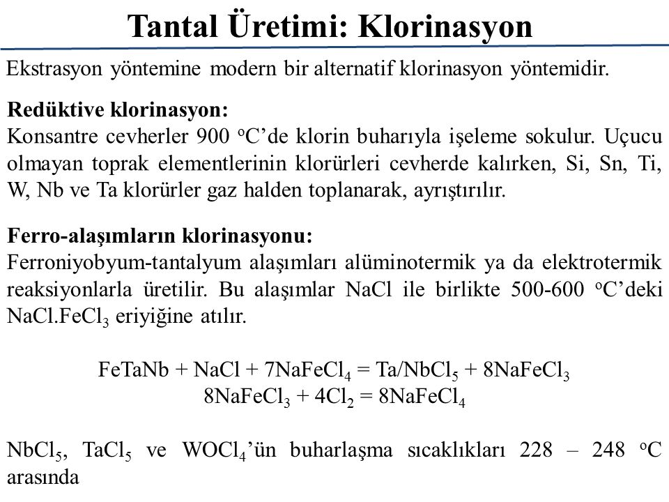 FeTaNb + NaCl + 7NaFeCl4 = Ta/NbCl5 + 8NaFeCl3