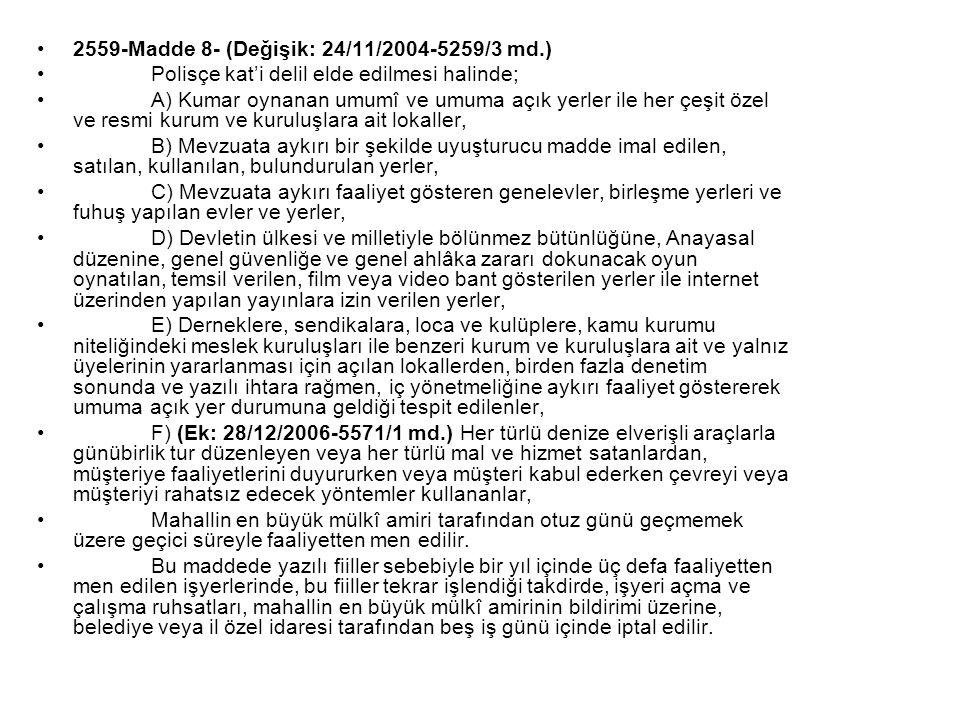 2559-Madde 8- (Değişik: 24/11/2004-5259/3 md.)