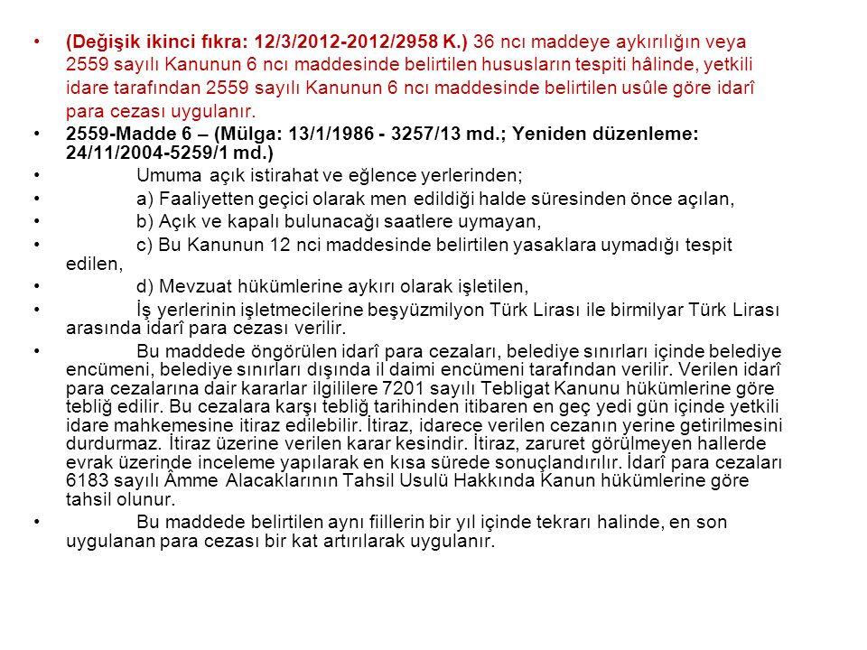 (Değişik ikinci fıkra: 12/3/2012-2012/2958 K