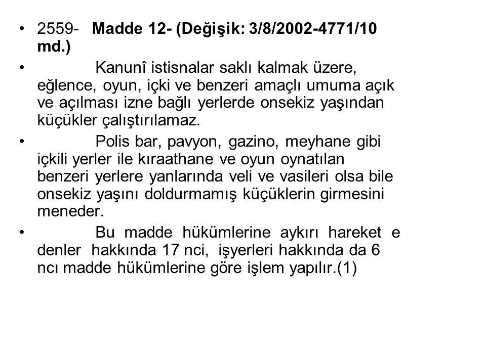 2559- Madde 12- (Değişik: 3/8/2002-4771/10 md.)