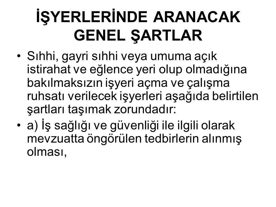İŞYERLERİNDE ARANACAK GENEL ŞARTLAR