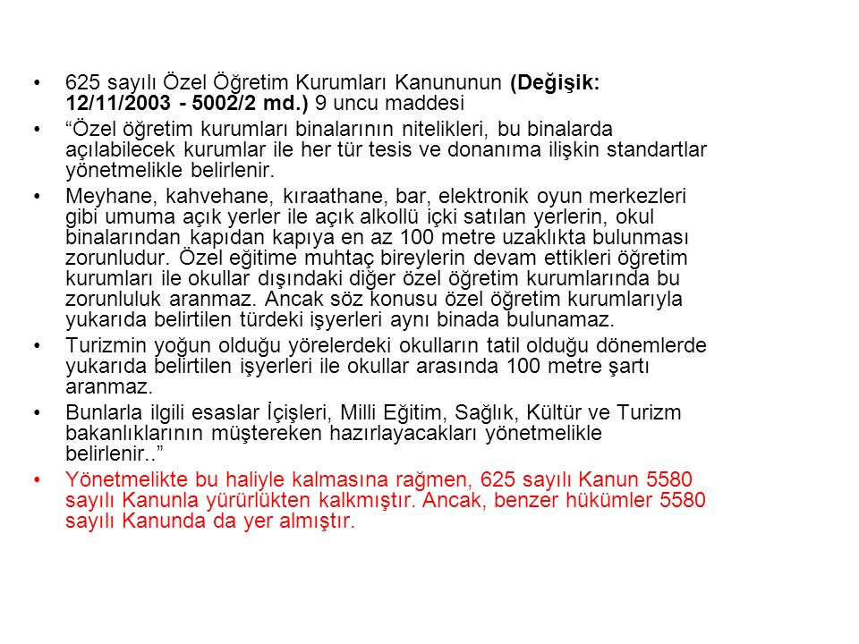 625 sayılı Özel Öğretim Kurumları Kanununun (Değişik: 12/11/2003 - 5002/2 md.) 9 uncu maddesi