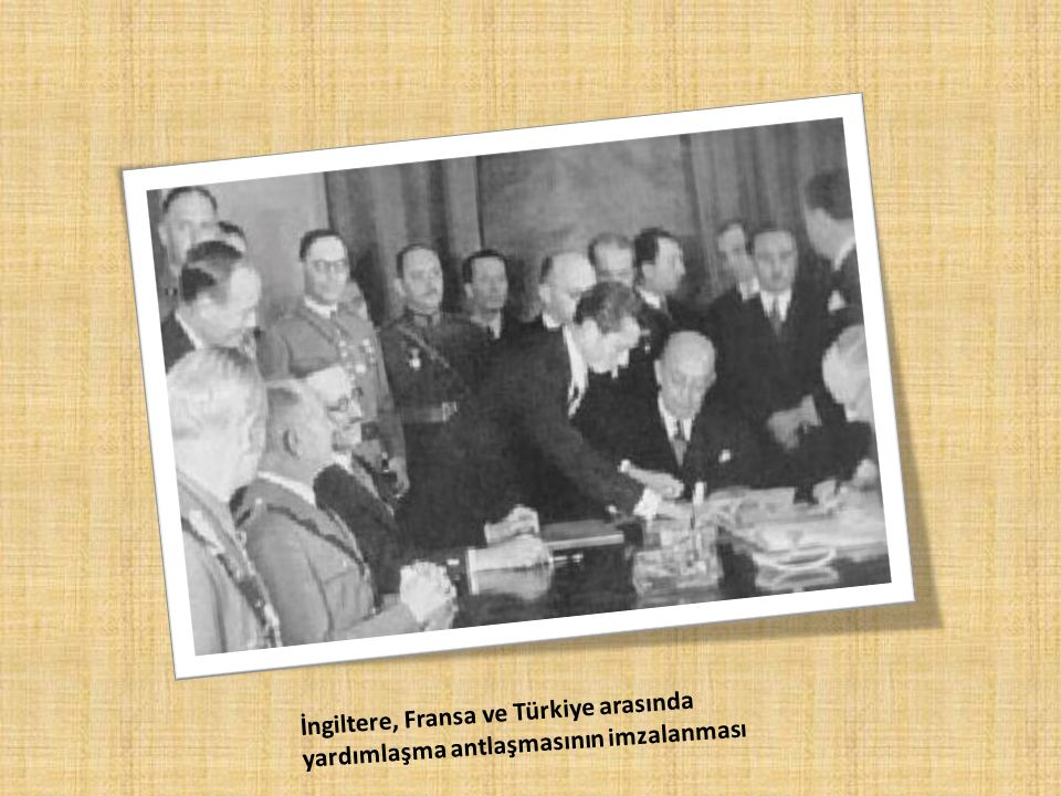İngiltere, Fransa ve Türkiye arasında yardımlaşma antlaşmasının imzalanması