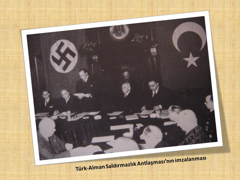 Türk-Alman Saldırmazlık Antlaşması'nın imzalanması