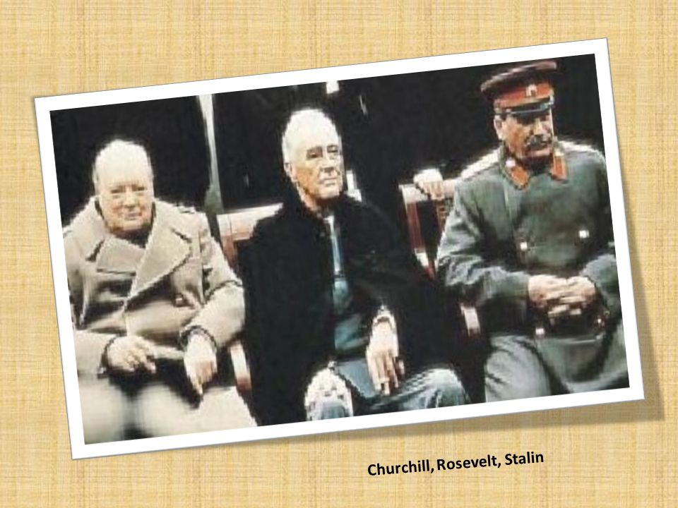 Churchill, Rosevelt, Stalin