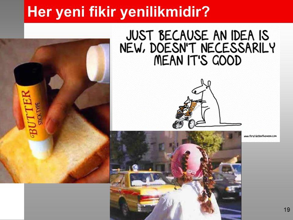Her yeni fikir yenilikmidir