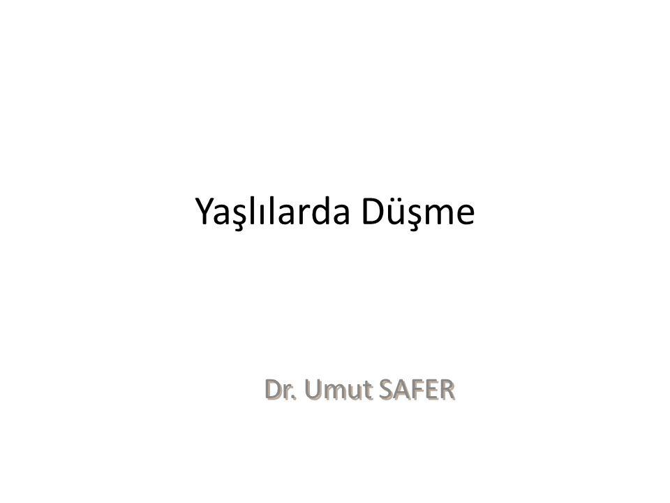 Yaşlılarda Düşme Dr. Umut SAFER