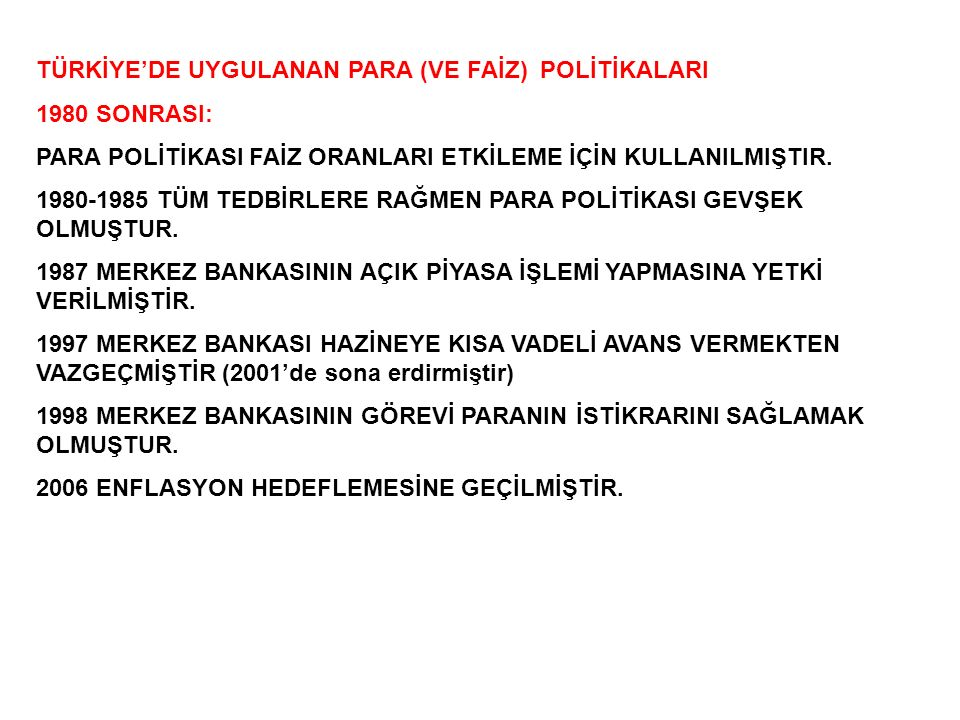 TÜRKİYE'DE UYGULANAN PARA (VE FAİZ) POLİTİKALARI