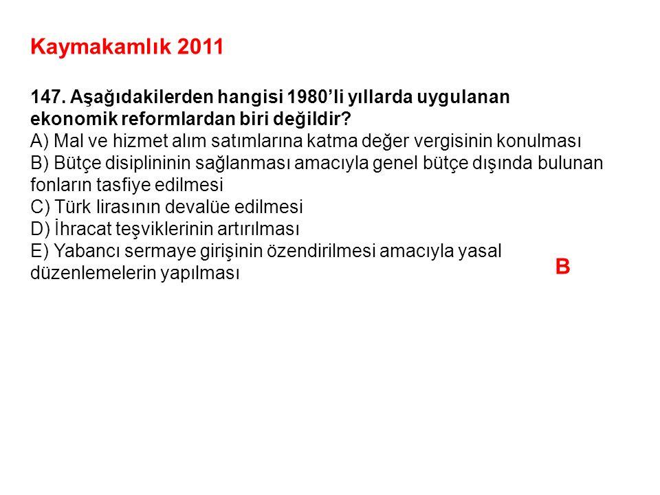 Kaymakamlık 2011 147. Aşağıdakilerden hangisi 1980'li yıllarda uygulanan. ekonomik reformlardan biri değildir