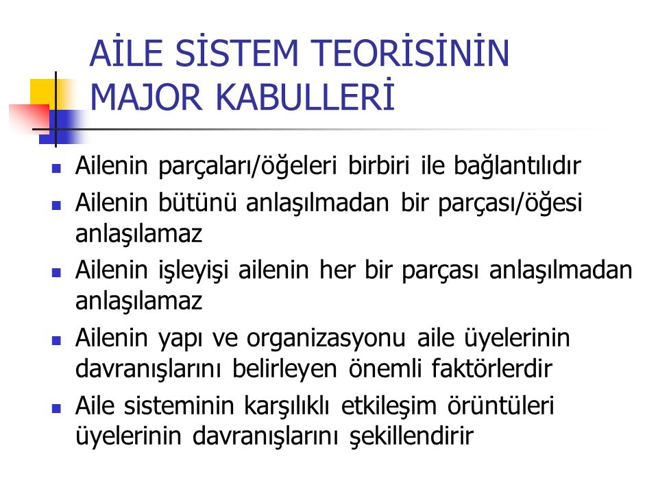 AİLE SİSTEM TEORİSİNİN MAJOR KABULLERİ