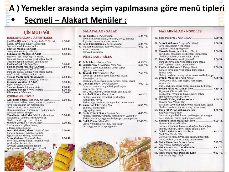 A ) Yemekler arasında seçim yapılmasına göre menü tipleri