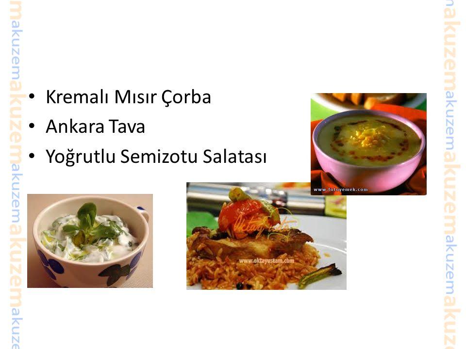 Kremalı Mısır Çorba Ankara Tava Yoğrutlu Semizotu Salatası