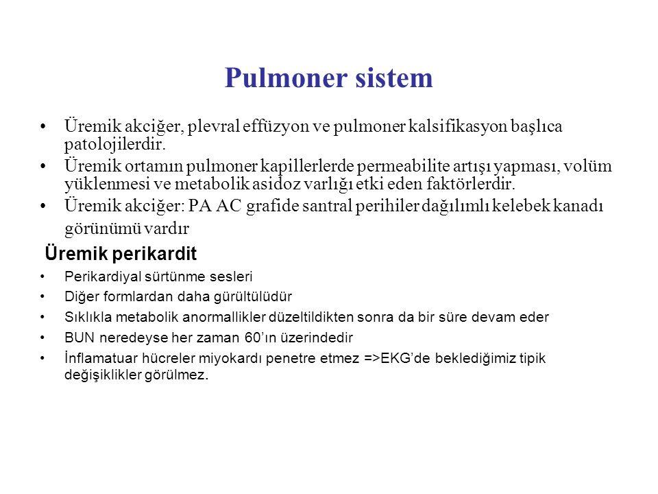 Pulmoner sistem Üremik akciğer, plevral effüzyon ve pulmoner kalsifikasyon başlıca patolojilerdir.
