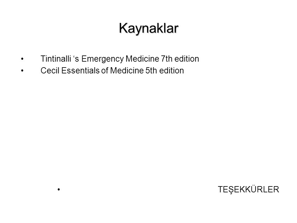 Kaynaklar Tintinalli 's Emergency Medicine 7th edition