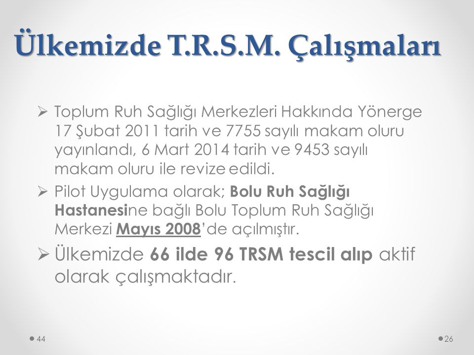 Ülkemizde T.R.S.M. Çalışmaları