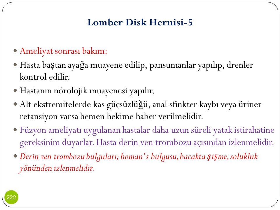 Lomber Disk Hernisi-5 Ameliyat sonrası bakım: