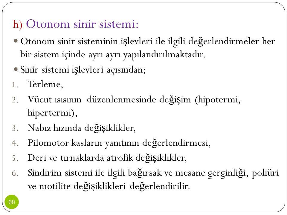 h) Otonom sinir sistemi: