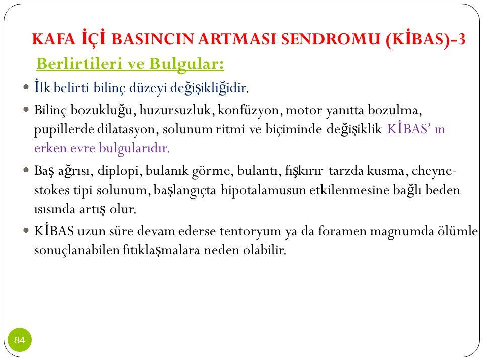 KAFA İÇİ BASINCIN ARTMASI SENDROMU (KİBAS)-3