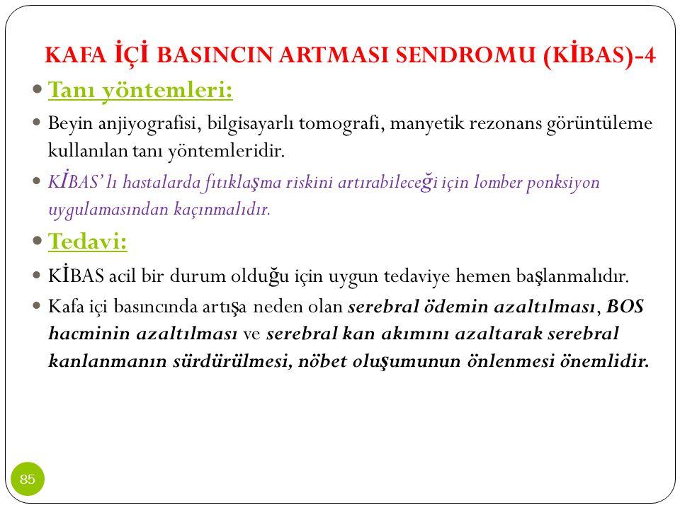 KAFA İÇİ BASINCIN ARTMASI SENDROMU (KİBAS)-4