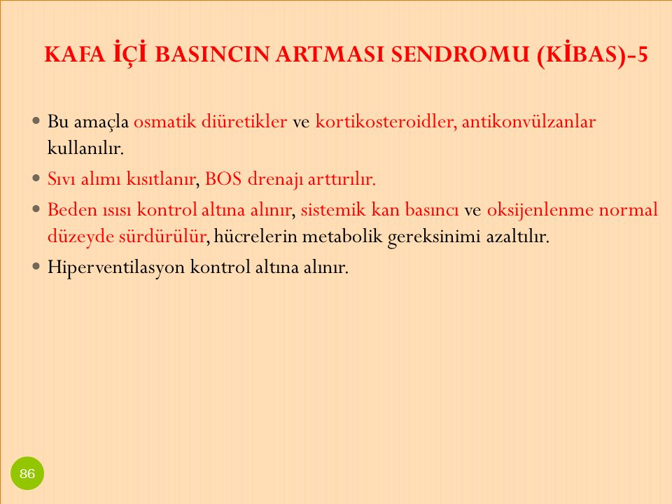 KAFA İÇİ BASINCIN ARTMASI SENDROMU (KİBAS)-5