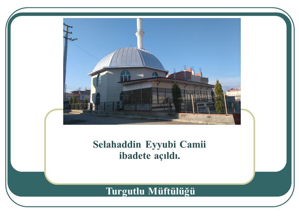 Selahaddin Eyyubi Camii ibadete açıldı.