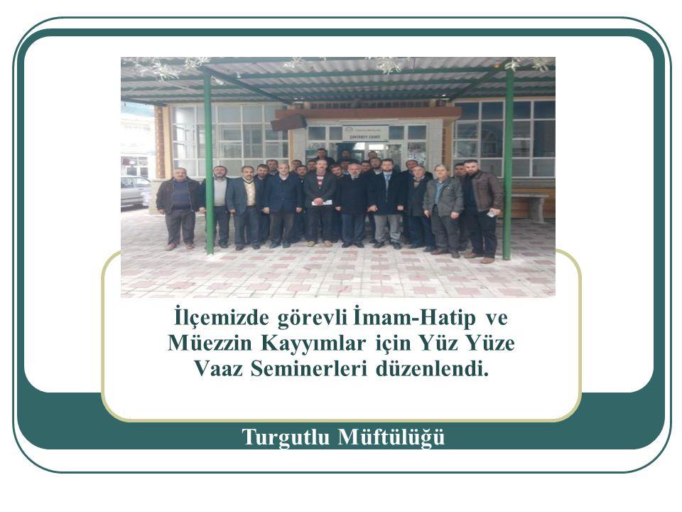 İlçemizde görevli İmam-Hatip ve Müezzin Kayyımlar için Yüz Yüze Vaaz Seminerleri düzenlendi.