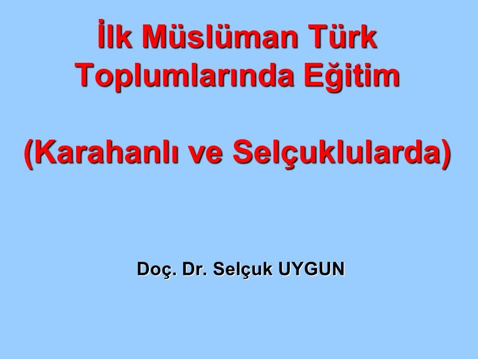İlk Müslüman Türk Toplumlarında Eğitim (Karahanlı ve Selçuklularda)