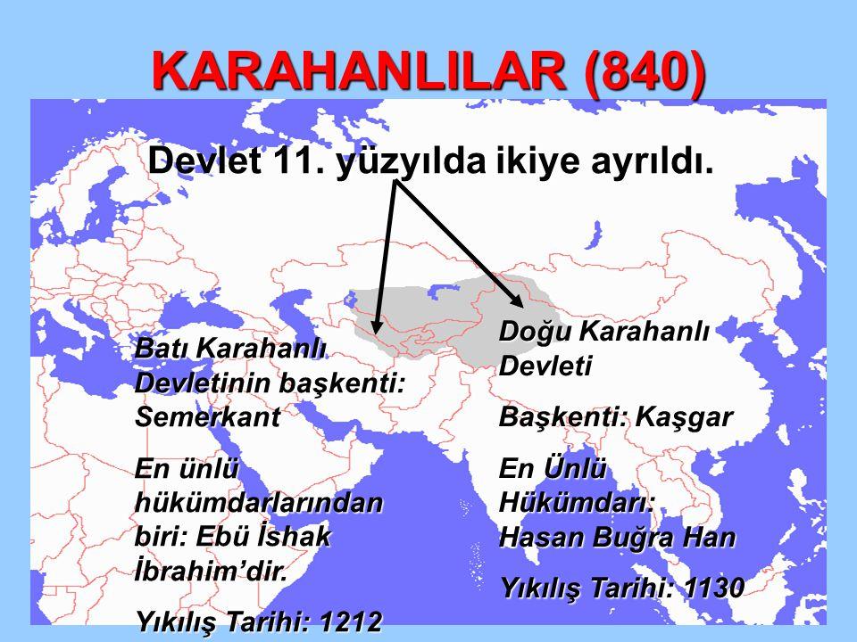 KARAHANLILAR (840) Devlet 11. yüzyılda ikiye ayrıldı.