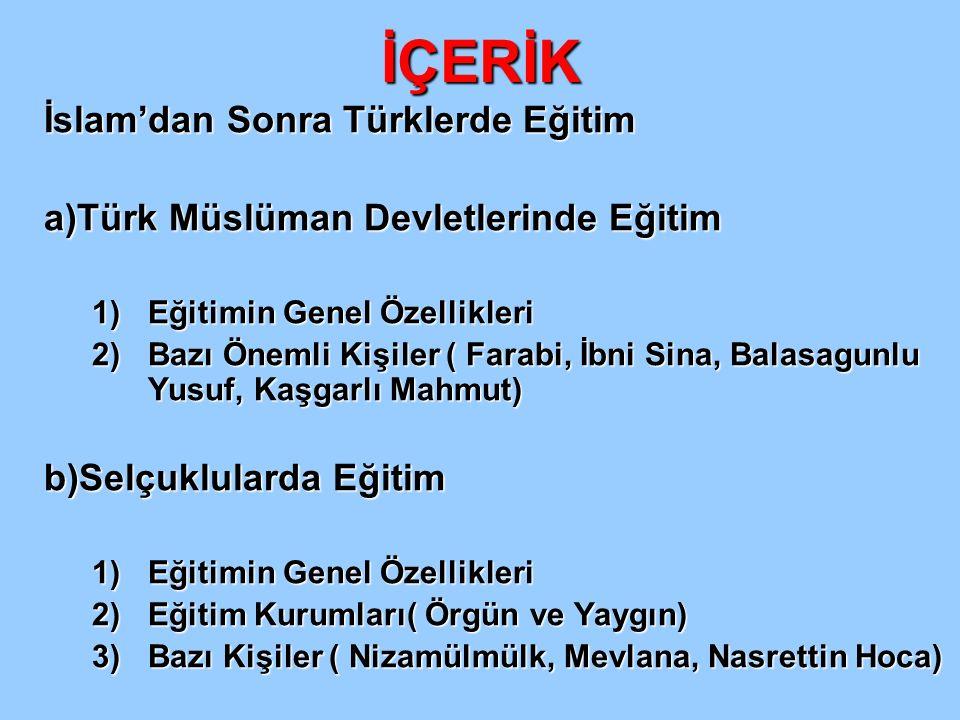 İÇERİK İslam'dan Sonra Türklerde Eğitim