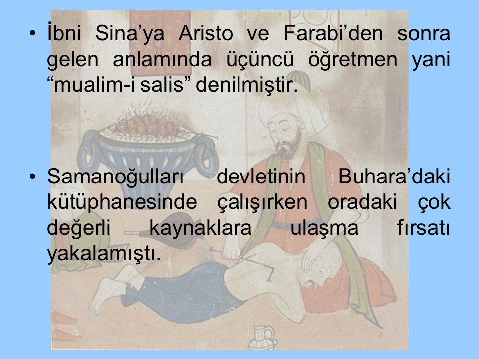 İbni Sina'ya Aristo ve Farabi'den sonra gelen anlamında üçüncü öğretmen yani mualim-i salis denilmiştir.