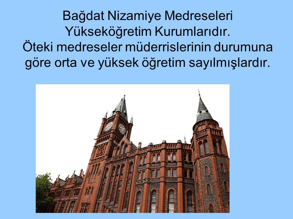 Bağdat Nizamiye Medreseleri Yükseköğretim Kurumlarıdır