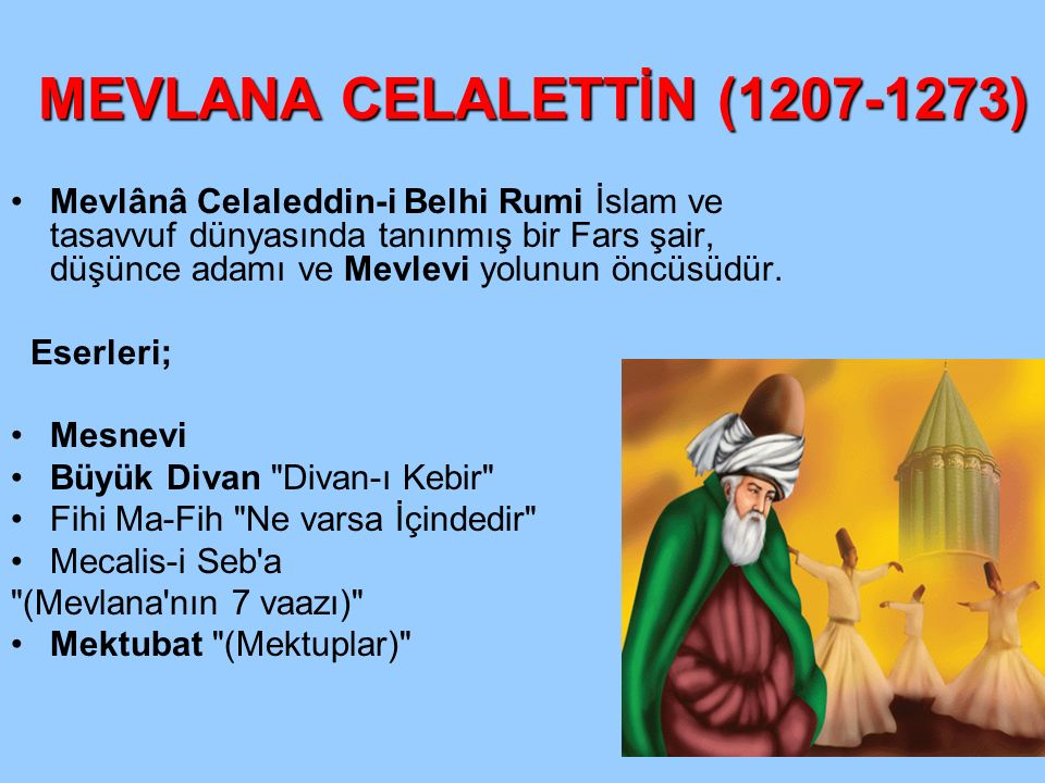 MEVLANA CELALETTİN (1207-1273)