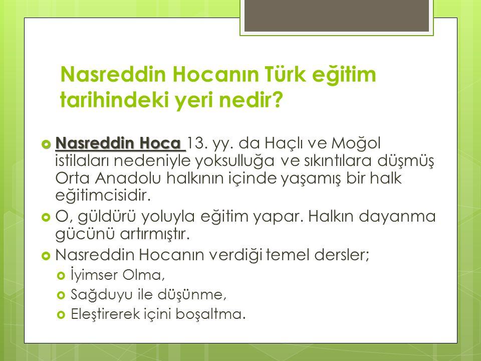 Nasreddin Hocanın Türk eğitim tarihindeki yeri nedir