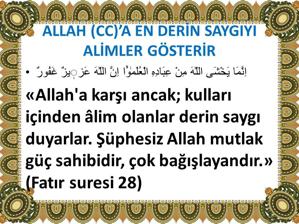 ALLAH (CC)'A EN DERİN SAYGIYI ALİMLER GÖSTERİR