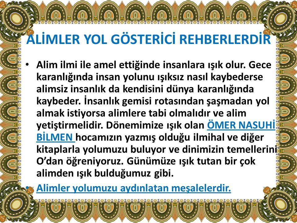 ALİMLER YOL GÖSTERİCİ REHBERLERDİR