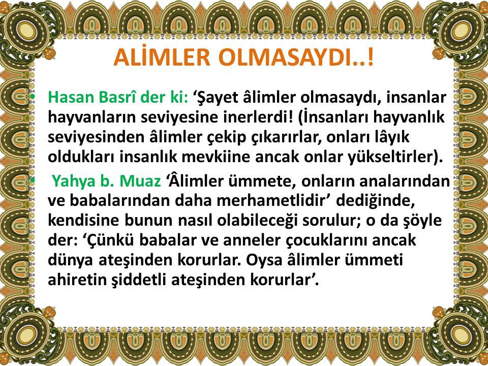 ALİMLER OLMASAYDI..!
