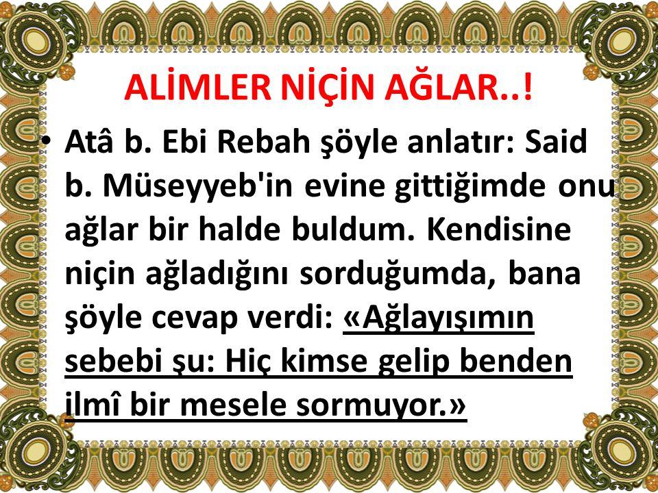 ALİMLER NİÇİN AĞLAR..!