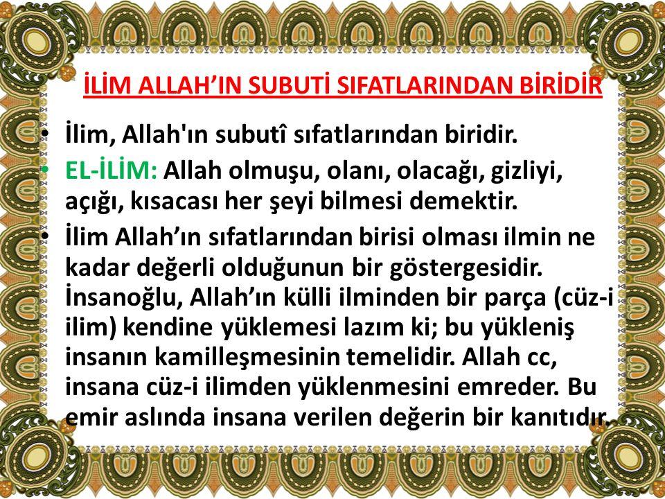 İLİM ALLAH'IN SUBUTİ SIFATLARINDAN BİRİDİR