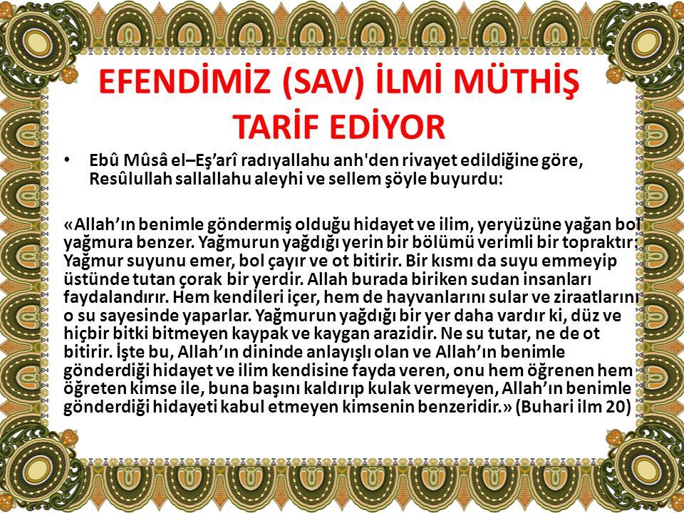 EFENDİMİZ (SAV) İLMİ MÜTHİŞ TARİF EDİYOR