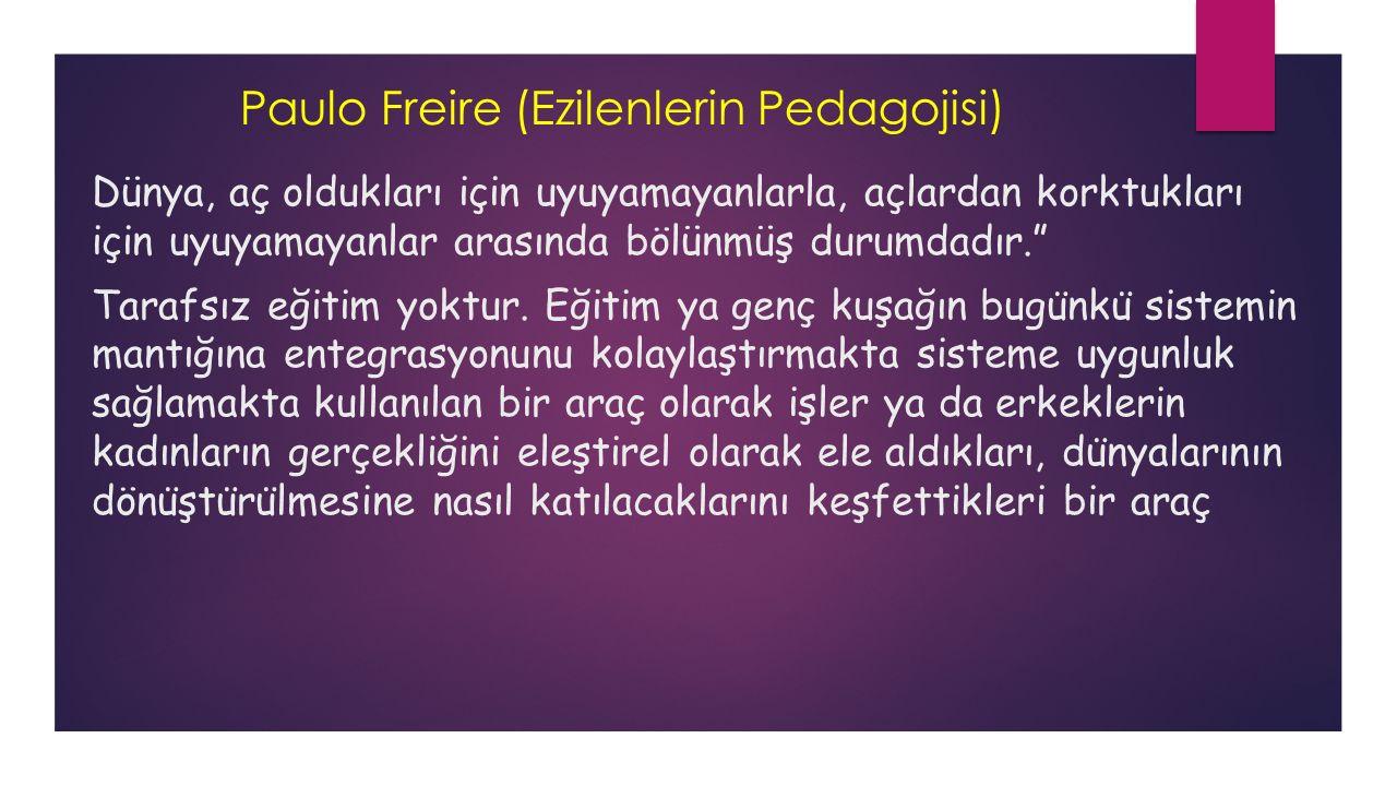 Paulo Freire (Ezilenlerin Pedagojisi)