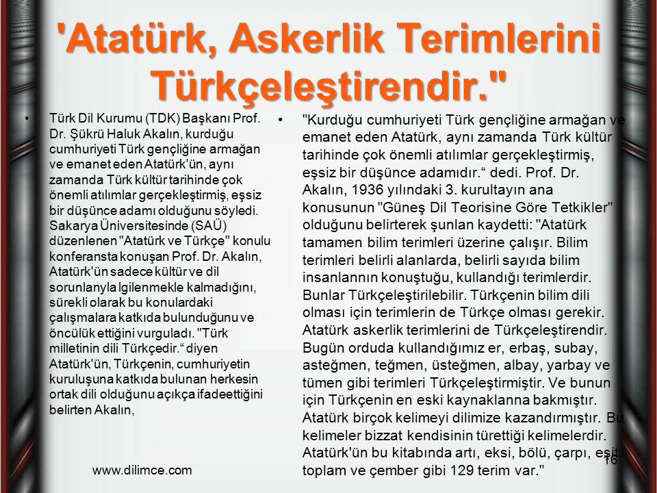 Atatürk, Askerlik Terimlerini Türkçeleştirendir.