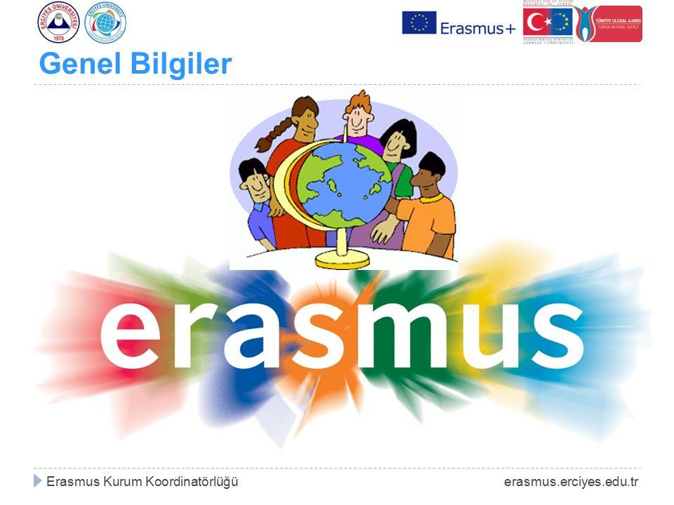 Genel Bilgiler Erasmus Kurum Koordinatörlüğü erasmus.erciyes.edu.tr.