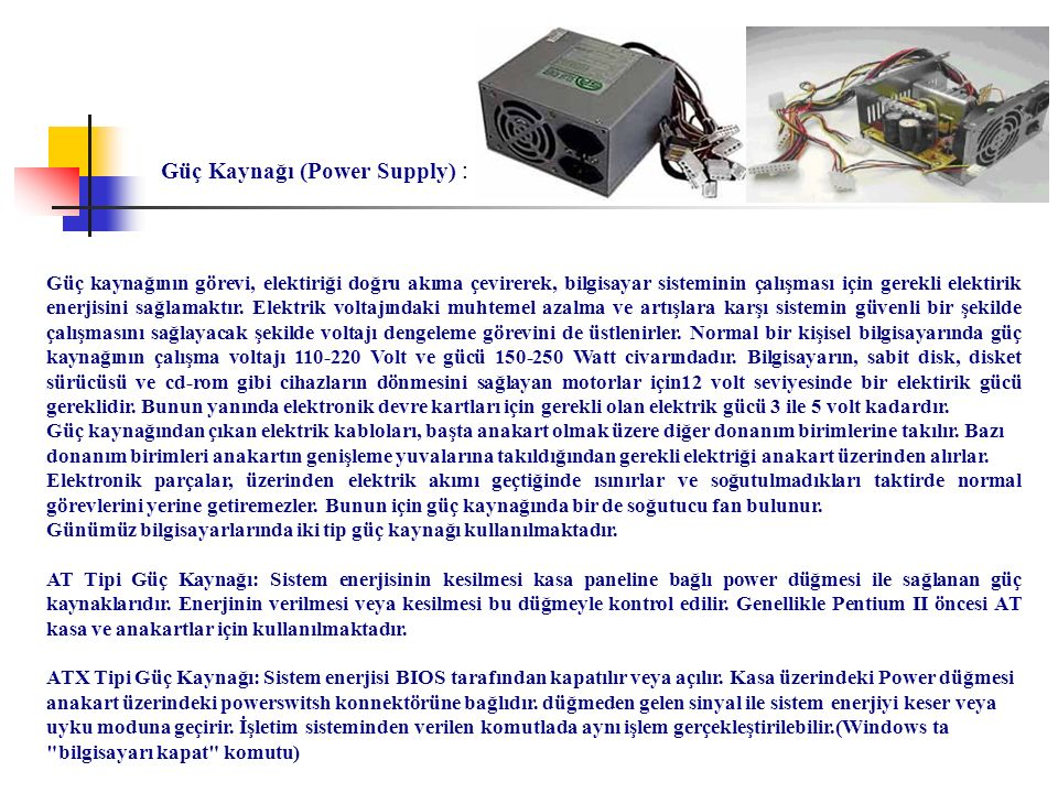 Güç Kaynağı (Power Supply) :