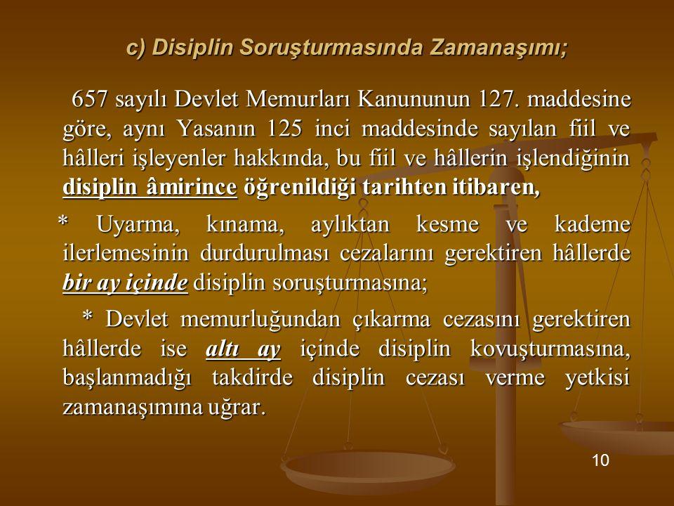c) Disiplin Soruşturmasında Zamanaşımı;