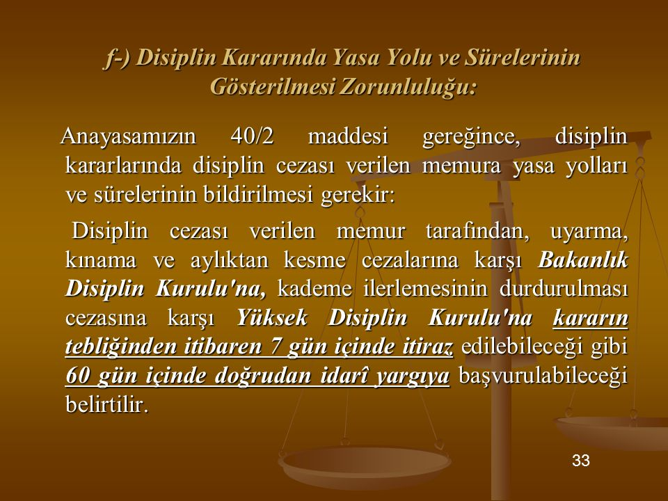 f-) Disiplin Kararında Yasa Yolu ve Sürelerinin Gösterilmesi Zorunluluğu: