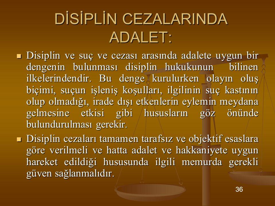 DİSİPLİN CEZALARINDA ADALET: