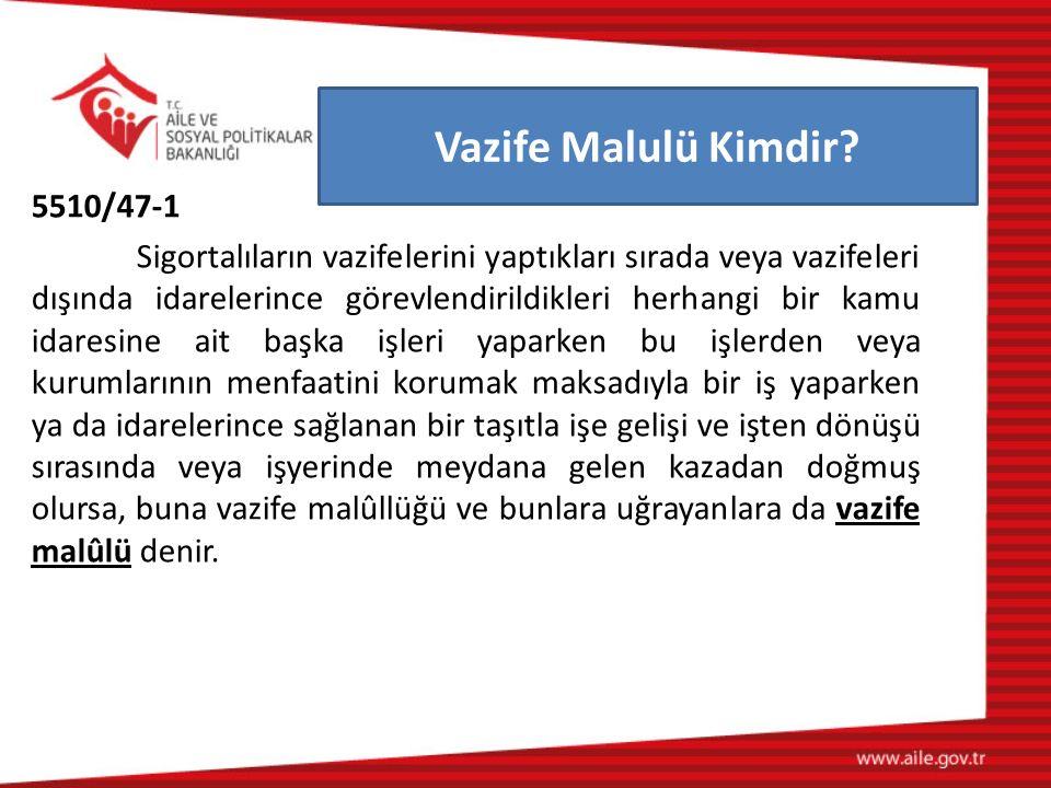Vazife Malulü Kimdir 5510/47-1