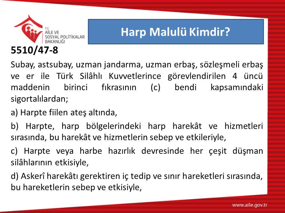 Harp Malulü Kimdir 5510/47-8.
